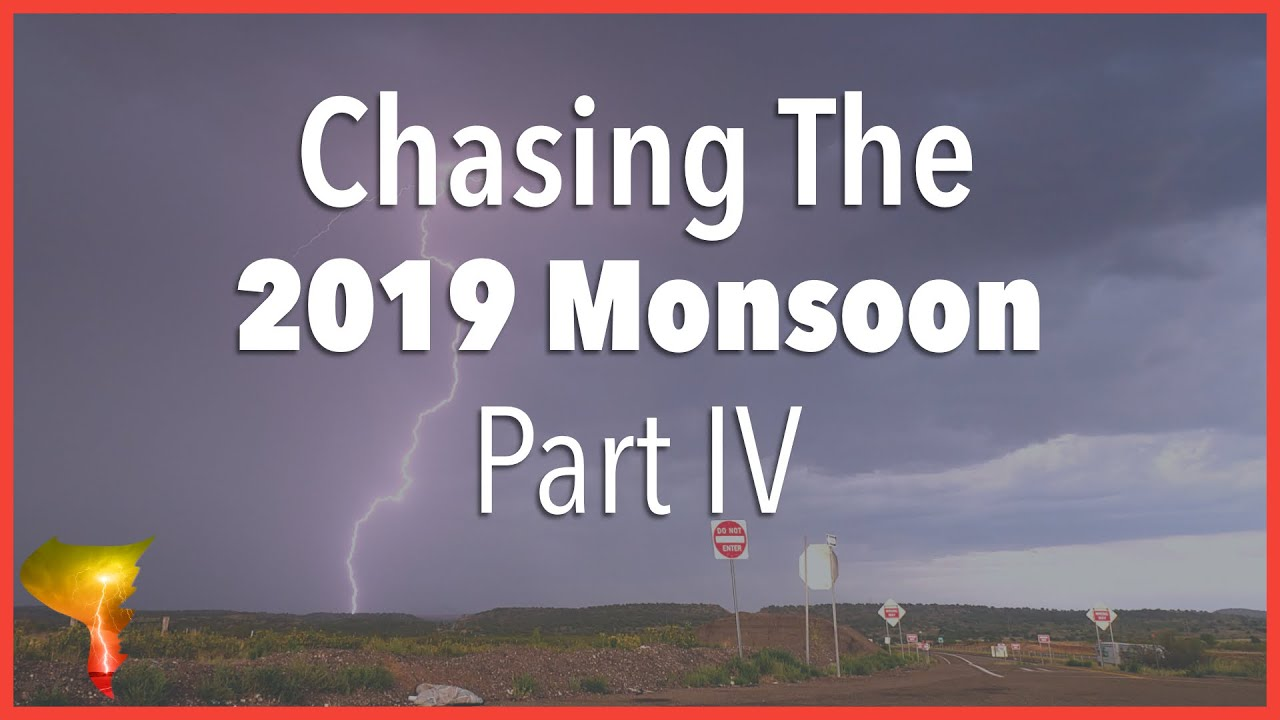 The 2019 Monsoon Storm Chase | Incredible bolts to end the season and lessons learned | Part IV