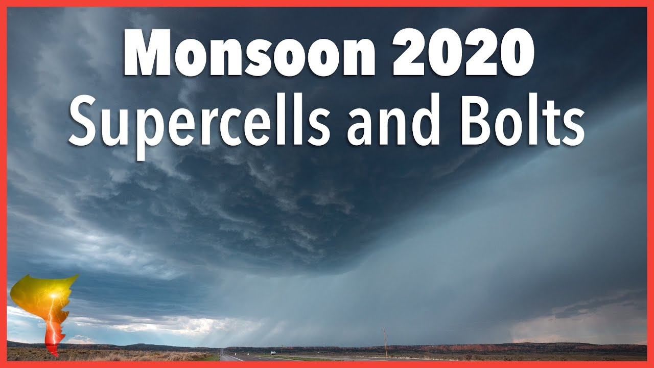 Supercells, Bolts, and Dust (oh my!) | Monsoon 2020